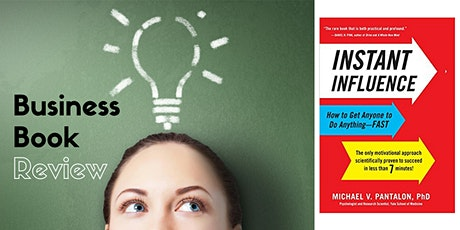 Business Book Review - Instant Influence (online) tickets