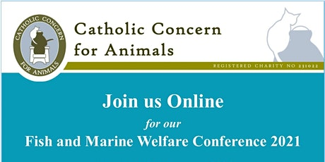 Catholic Concern for Animals Fish and Marine Welfare Conference tickets