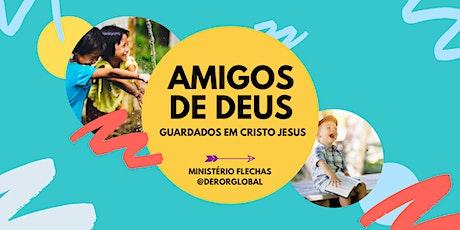 AMIGOS DE DEUS - GUARDADOS EM CRISTO JESUS ingressos