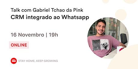 CRM integrado ao Whatsapp com Gabriel Tchao da Pink    Le Wagon Rio tickets