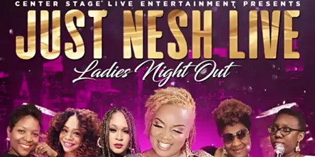 LADIES NIGHT OUT - JUST NESH LIVE tickets