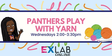 Panthers Play with Yarn  - Episode 8- EXLAB - Online tickets