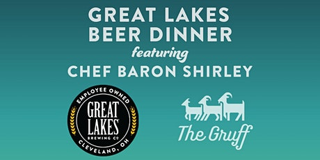 Great Lakes Beer Dinner featuring Chef Baron Shirley at The Gruff tickets