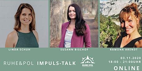 Ruhe&Pol Impuls-Talk (ONLINE via ZOOM) Tickets