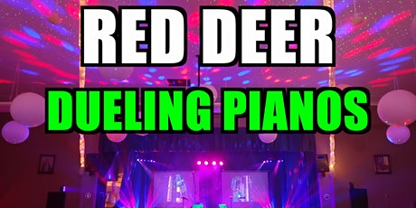Red Deer Dueling Pianos Extreme tickets