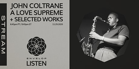 John Coltrane - A Love Supreme + Selected Works : LISTEN | Envelop Stream tickets