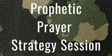 Prophetic Prayer Strategy (virtual session) tickets