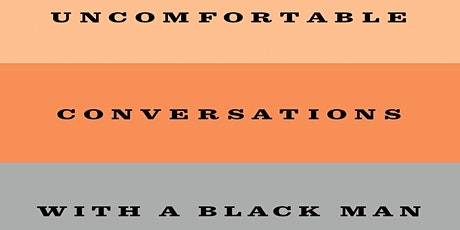"""Mindful Reading Book Club   """"Uncomfortable Conversations With a Black Man"""" tickets"""