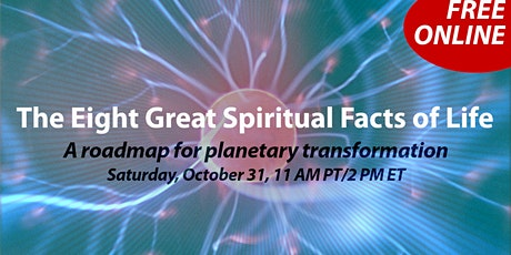 The 8 Great Spiritual Facts of Life: A roadmap for planetary transformation tickets
