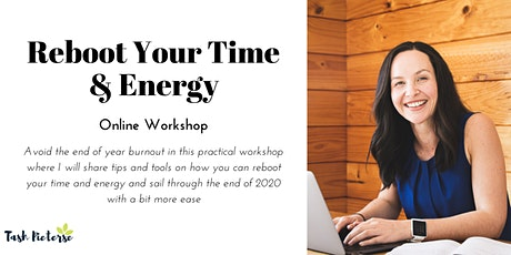 Reboot Your Time & Energy - Avoid EOY Burnout - Online Workshop tickets