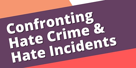 Confronting Hate Crimes and Hate Incidents tickets