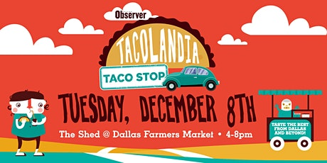 Dallas Observer Tacolandia Taco Stop tickets