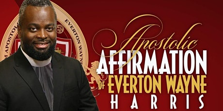 Apostolic Affirmation of Everton Wayne Harris tickets