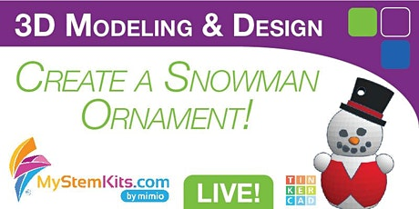 Virtual 3D Modeling Classes with a LIVE Instructor: Snowman Ornament tickets