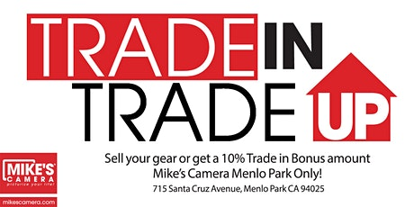 Sell your old gear or Trade up to new! - Menlo Park tickets