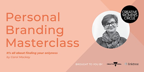 Masterclass - Finding your Onlyness - Personal  and Professional Branding tickets