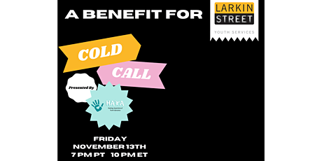 Cold Call: A Benefit Show for Larkin Street Youth Services tickets