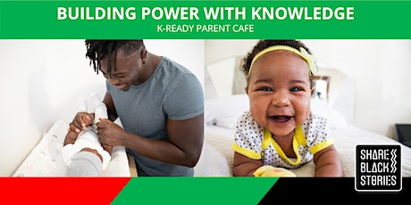 K-Ready Parent Cafe - Building Power with Knowledge tickets