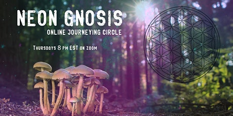 NEON GNOSIS Online Journeying Circle tickets