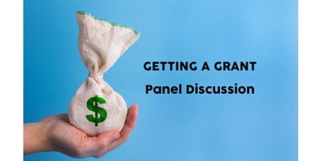 GETTING A GRANT: Panel Discussion tickets