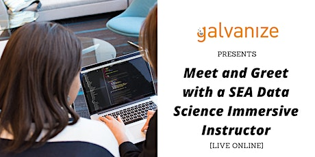Meet and Greet with a SEA Data Science Immersive Instructor [LIVE ONLINE] tickets