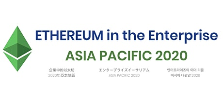 Ethereum in the Enterprise – Asia Pacific 2020 tickets