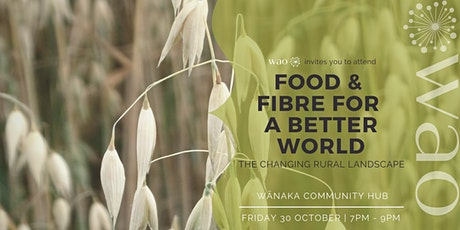 Food & Fibre for a Better World - The Changing Rural Landscape