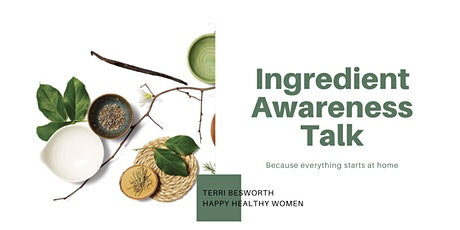 Ingredient Awareness Talk with Terri B. - Happy Healthy Women Coquitlam tickets