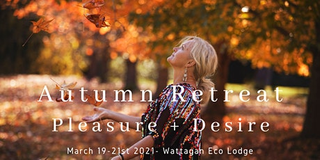 Autumn Retreat Pleasure + Desire tickets