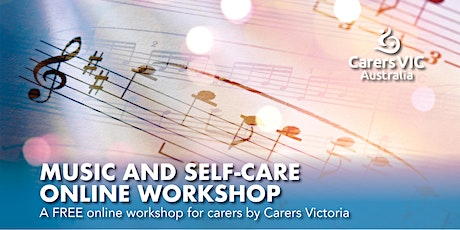 Carers Victoria Music and Self-Care Online Workshop #7680 tickets