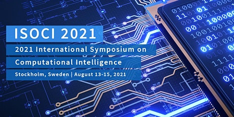 2021 International Symposium on Computational Intelligence (ISOCI 2021) tickets