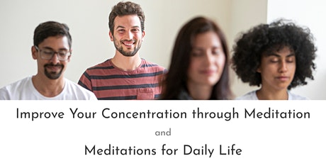 Improve Your Concentration through Meditation / Mediations for Daily Life tickets