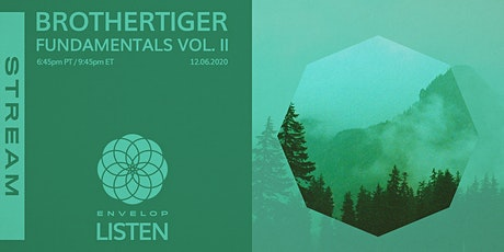 Brothertiger - Fundamentals Vol. II : LISTEN | Envelop Stream tickets