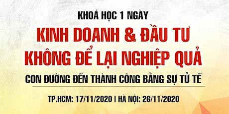 KINH DOANH & ĐẦU TƯ KHÔNG ĐỂ LẠI NGHIỆP QUẢ - HỒ CHÍ MINH tickets