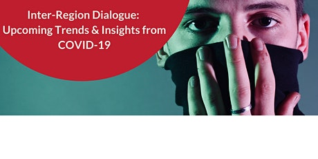 Inter-Region Dialogue: Upcoming Trends & Insights from COVID-19 tickets