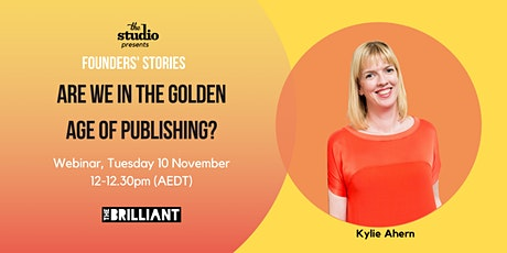 Are We In The Golden Age of Publishing? | Tue 10 Nov midday-12:30pm (AEDT) tickets