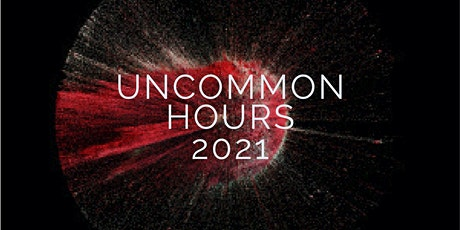 Uncommon Hours - October 2021 tickets