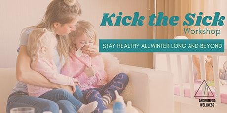 Kick the Sick: Stay Healthy All Winter Long & Beyond tickets