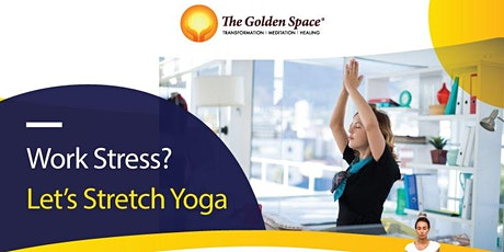 Yoga - Work Stress? Let's stretch!