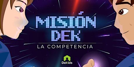 Misión Dek: La competencia boletos
