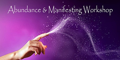 Abundance and Manifesting Workshop tickets