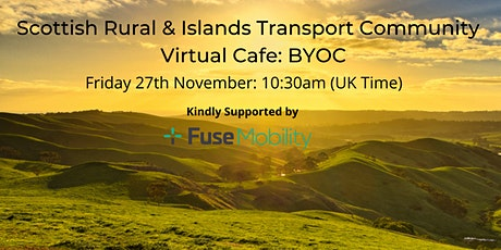 Scottish Rural & Islands Transport Community - Virtual Cafe:BYOC tickets