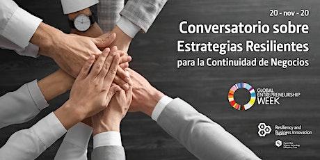 Conversatorio sobre Estrategias Resilientes para la Continuidad de Negocios tickets