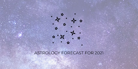 Astrology Forecast for 2021 *Virtual* tickets