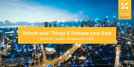 IoT Update: Unlock your Things & Release your Data tickets