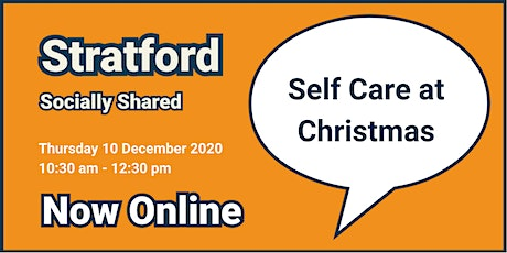Stratford Socially Shared - Self Care at Christmas tickets