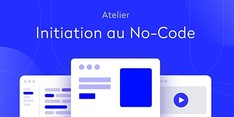 "Atelier Initiation ""No-Code"" billets"