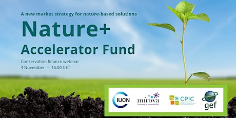 Nature+ Accelerator Fund: A new market strategy for nature-based solutions tickets