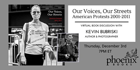 Kevin Bubriski:  Our Voices, Our Streets - American Protests 2001-2011 tickets