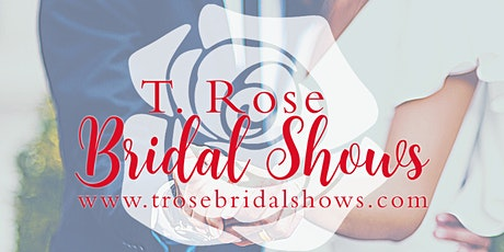 T Rose International Bridal Show Annapolis MD 2020 - **Now VIRTUAL** tickets